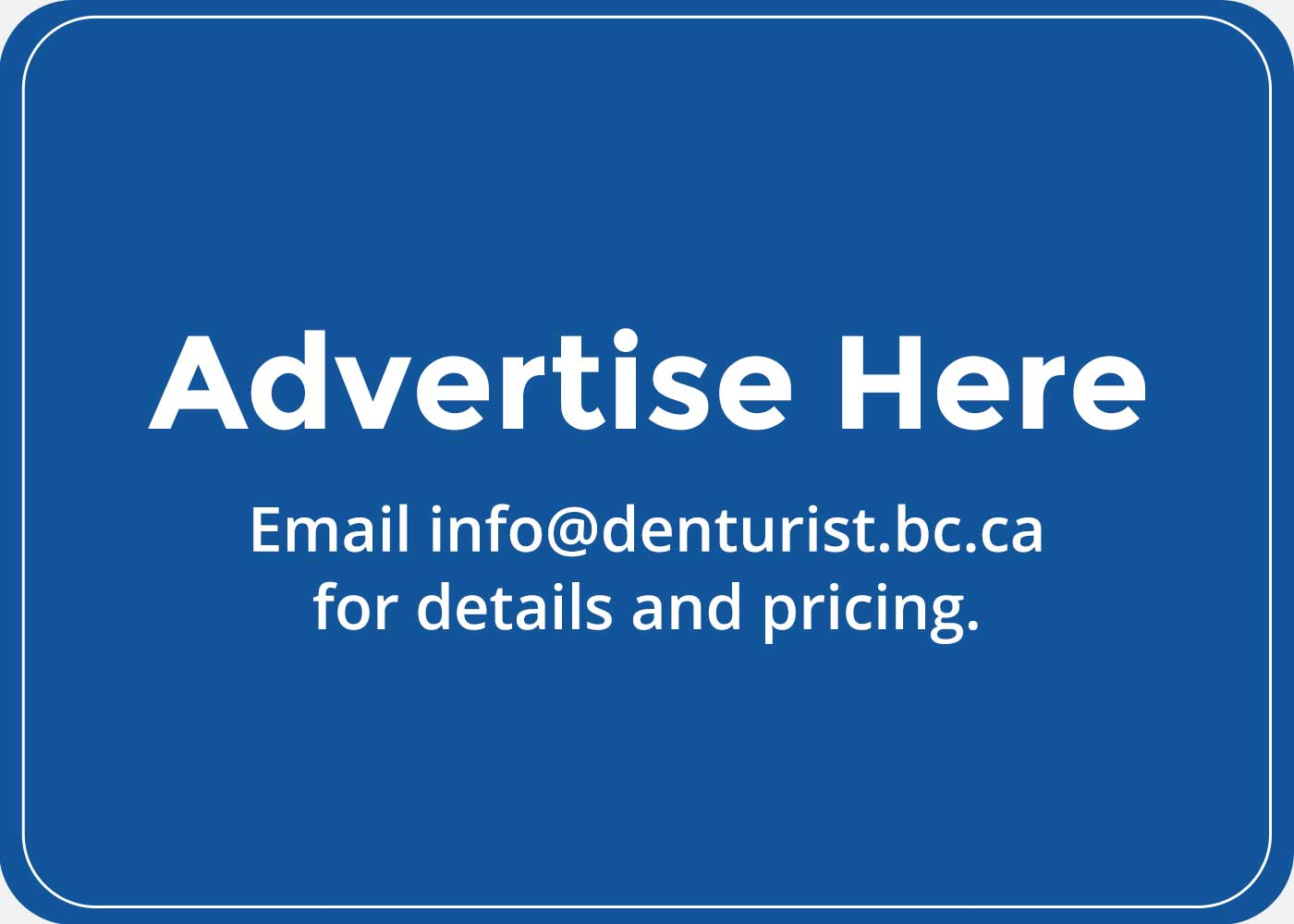 Advertise with the Denturist Association of BC